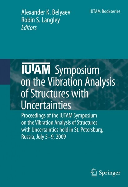 IUTAM Symposium on the Vibration Analysis of Structures with Uncertainties