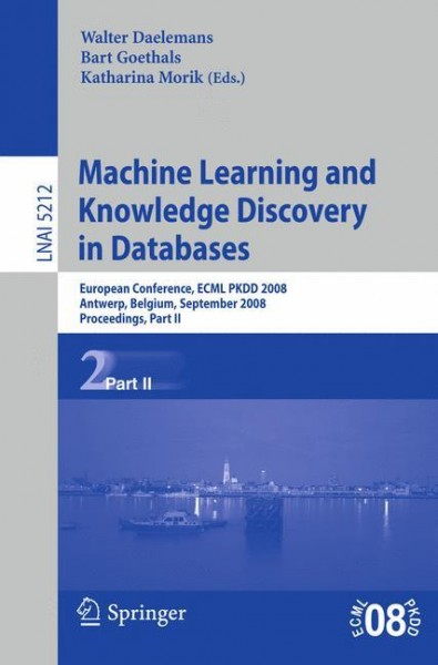 Machine Learning and Knowledge Discovery in Databases: ECML PKDD 2008