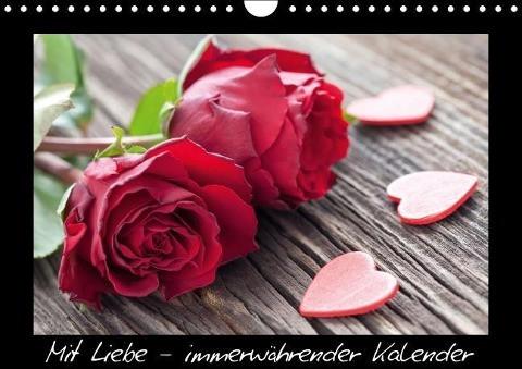 Mit Liebe - immerwährender Kalender (Wandkalender immerwährend DIN A4 quer)