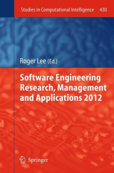 Software Engineering Research, Management and Applications 2012