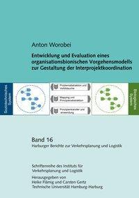 Entwicklung und Evaluation eines organisationsbionischen Vorgehensmodells zur Gestaltung der Interpr