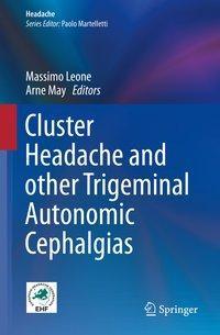 Cluster Headache and other Trigeminal Autonomic Cephalgias