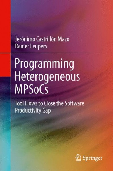 Programming Heterogeneous MPSoCs