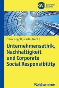 Unternehmensethik, Nachhaltigkeit und Corporate Social Responsibility