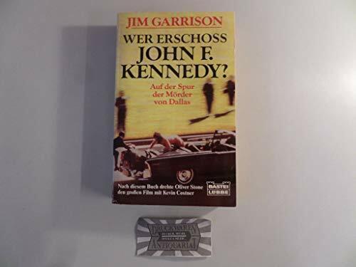 Wer erschoss John F. Kennedy? (Allgemeine Reihe. Bastei Lübbe Taschenbücher)