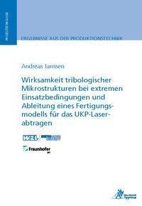 Wirksamkeit tribologischer Mikrostrukturen bei extremen Einsatzbedingungen und Ableitung eines Ferti