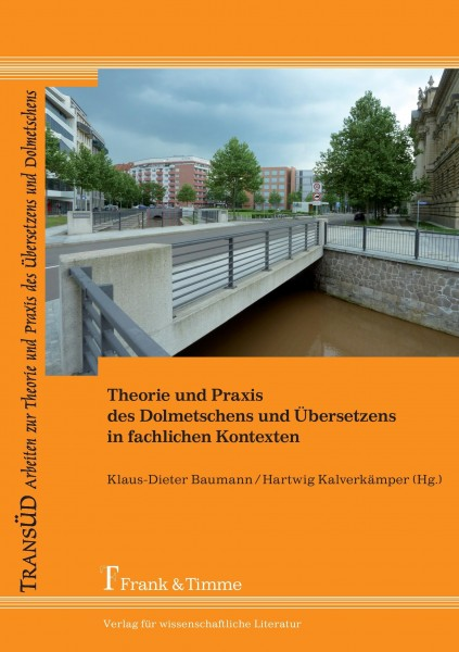 Theorie und Praxis des Dolmetschens und Übersetzens in fachlichen Kontexten