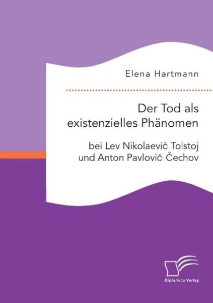Der Tod als existenzielles Phänomen bei Lev Nikolaevic Tolstoj und Anton Pavlovic Cechov