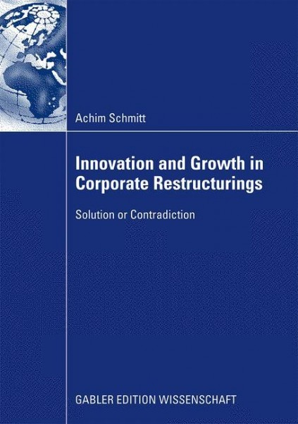 Innovation and Growth in Corporate Restructurings - solution or contradiction?
