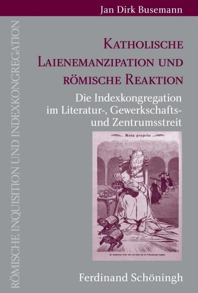 Katholische Laienemanzipation und römische Reaktion