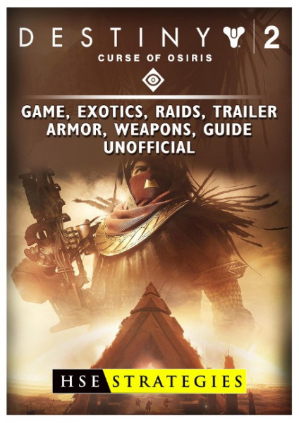 Destiny 2 Curse of Osiris Game, Exotics, Raids, Trailer, Armor, Weapons, Guide Unofficial