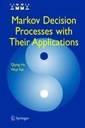 Markov Decision Processes with Their Applications