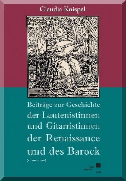 Beiträge zur Geschichte der Lautenistinnen und Gitaristinnen der Renaissance und des Barock (ca. 150