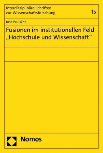 """Fusionen im institutionellen Feld """"Hochschule und Wissenschaft"""""""