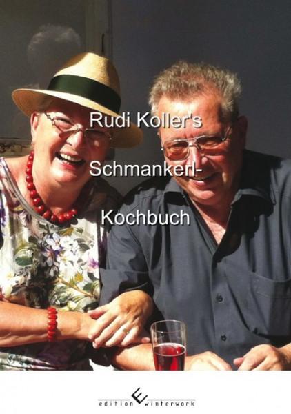 Rudi Koller's Schmankerl-Kochbuch