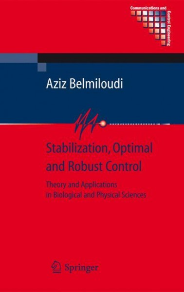 Stabilization, Optimal and Robust Control