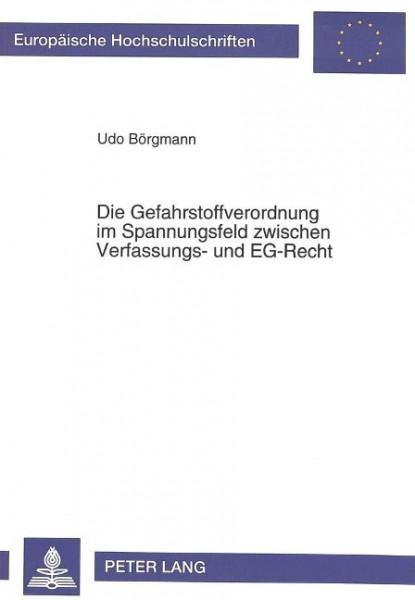 Die Gefahrstoffverordnung im Spannungsfeld zwischen Verfassungs- und EG-Recht