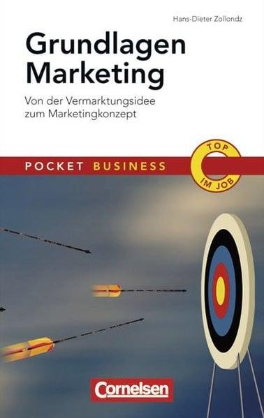 Pocket Business: Grundlagen Marketing: Von der Vermarktungsidee zum Marketingkonzept