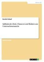 Sabbaticals. Ziele, Chancen und Risiken aus Unternehmenssicht