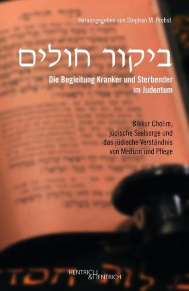 Die Begleitung Kranker und Sterbender im Judentum