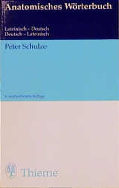 Anatomisches Wörterbuch. Latein - Deutsch/Deutsch - Latein