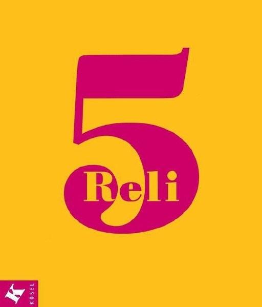 Reli 5. Unterrichtswerk für katholische Religionslehre an Hauptschulen