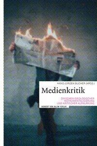 Medienkritik zwischen ideologischer Instrumentalisierung und kritischer Aufklärung