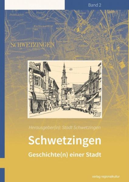 Schwetzingen - Geschichte(n) einer Stadt