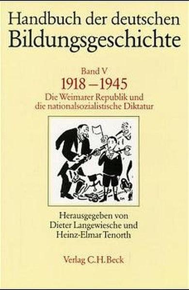 Handbuch der deutschen Bildungsgeschichte, Band V: 1918-1945