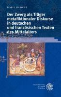 Der Zwerg als Träger metafiktionaler Diskurse in deutschen und französischen Texten des Mittelalters