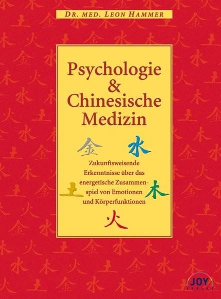 Psychologie und Chinesische Medizin: Zukunftsweisende Erkenntnisse über das energetische Zusammenspi