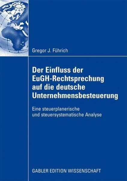 Der Einfluss der EuGH-Rechtsprechung auf die Unternehmensbesteuerung