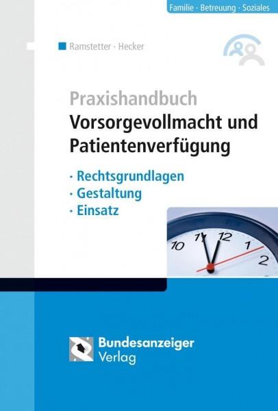 Praxishandbuch Vorsorgevollmacht und Patientenverfügung