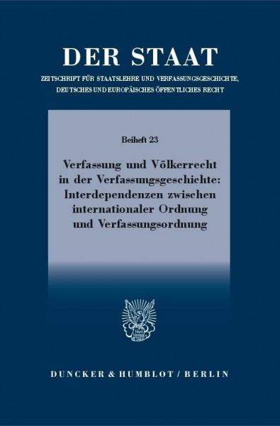 Verfassung und Völkerrecht in der Verfassungsgeschichte: Interdependenzen zwischen internationaler Ordnung und Verfassungsordnung