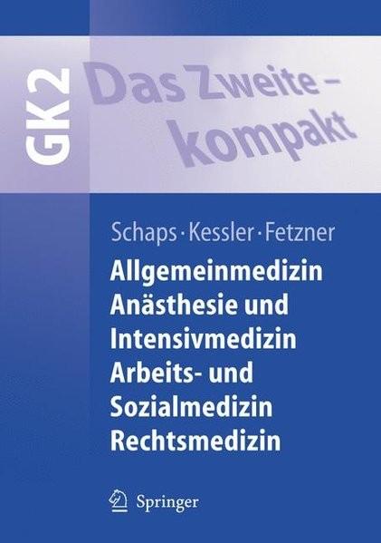 Das Zweite - kompakt: Allgemeinmedizin, Anästhesie und Intensivmedizin, Arbeits- und Sozialmedizin,