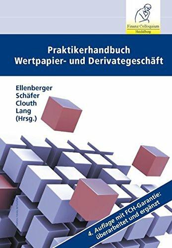 Praktikerhandbuch Wertpapier- und Derivategeschäft