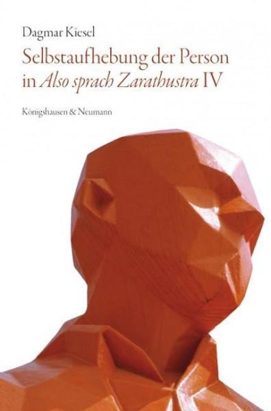 Selbstaufhebung der Person in ,Also sprach Zarathustra' IV