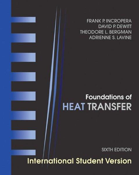 Foundations of Heat Transfer: International Student Version