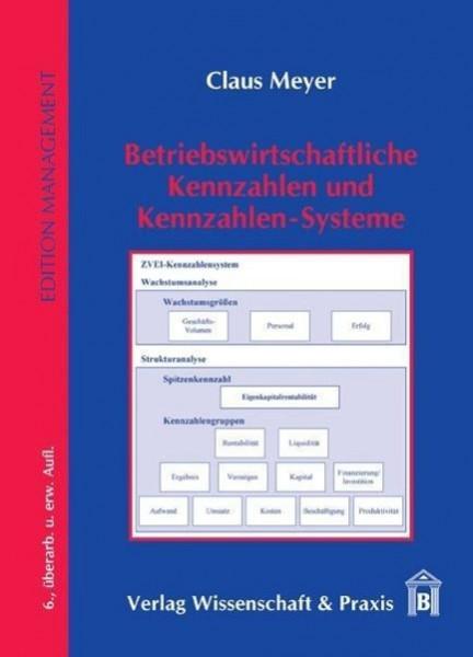 Betriebswirtschaftliche Kennzahlen und Kennzahlen-Systeme