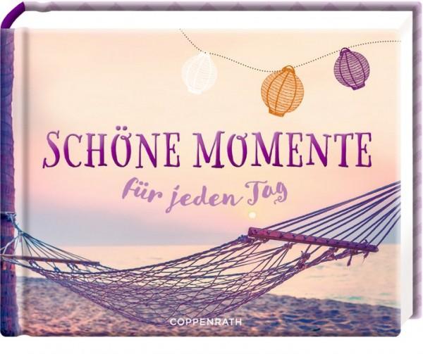 Schöne Momente: für jeden Tag