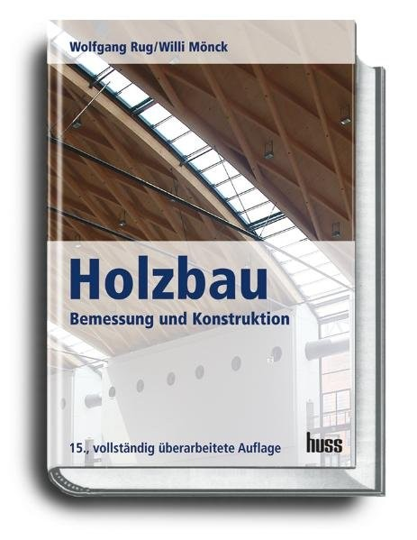 Holzbau: Bemessung und Konstruktion