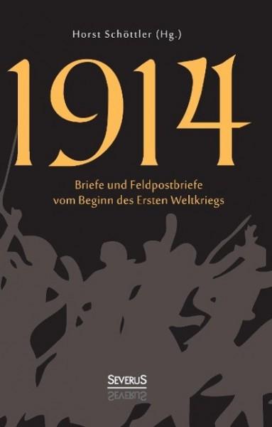 1914: Briefe und Feldpostbriefe vom Beginn des Ersten Weltkriegs