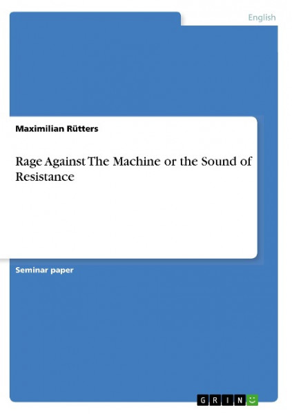 Rage Against The Machine or the Sound of Resistance