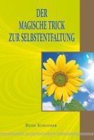 Der magische Trick zur Selbstentfaltung - Schlosser, Heidi D.