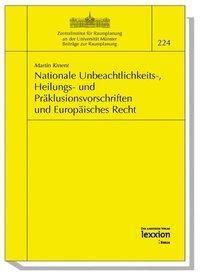 Nationale Unbeachtlichkeits-, Heilungs- und Präklusionsvorschriften und Europäisches Recht