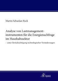 Analyse von Lastmanagementinstrumenten für die Energienachfrage im Haushaltssektor - unter Berücksichtigung technologischer Veränderungen