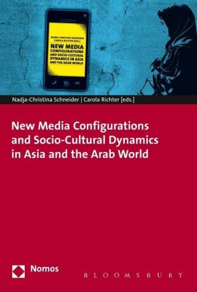 New Media Configurations and Socio-Cultural Dynamics in Asia and the Arab World