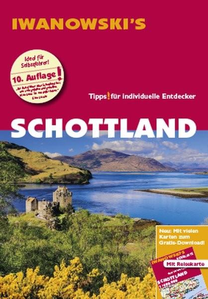 Schottland - Reiseführer von Iwanowski: Individualreiseführer mit Extra-Reisekarte und Karten-Downlo