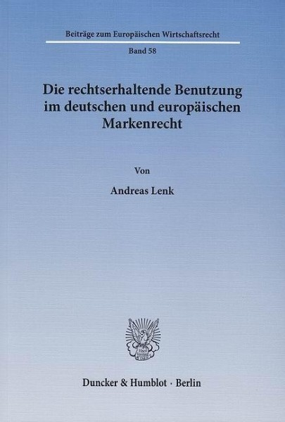 Die rechtserhaltende Benutzung im deutschen und europäischen Markenrecht