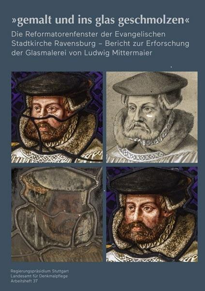 """""""gemalt und ins glas geschmolzen"""" - Die Reformatorenfenster der Evangelischen Stadtkirche Ravensburg"""